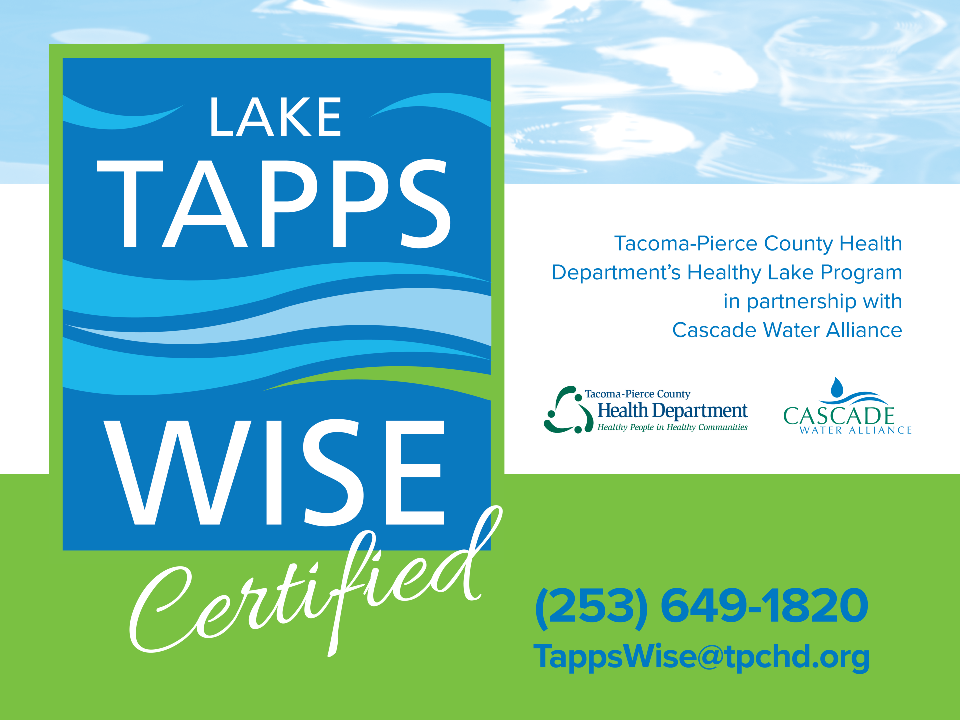 "Square sign with text: ""Lake Tapps Wise Certified. Tacoma-Pierce County Health Department's Healthy Lake Program in Partnership with Cascade Water Alliance. 253.798.2856 or TappsWise@tpchd.org."""