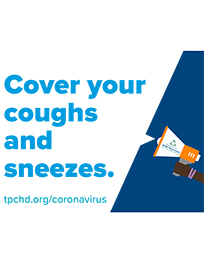 Cover your coughs and sneezes.